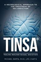 Tinsa: A Neurological Approach to the Treatment of Sex Addiction