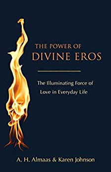 The Power of Divine Eros: The Illuminating Force of Love in Everyday Life by [Almaas, A. H., Johnson, Karen]