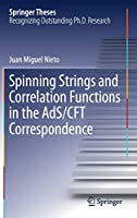 Spinning Strings and Correlation Functions in the AdS/CFT Correspondence (Springer Theses)