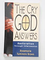The Cry God Answers: Restoration Through Intercession