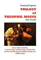 Trilogy of Theophil Magus: The Truth