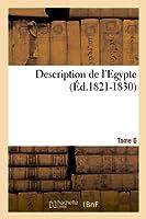 Description de l'Egypte Tome 6 (Éd.1821-1830) (Histoire)