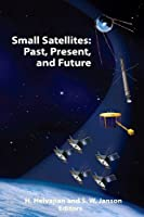 Small Satellites: Past, Present, and Future