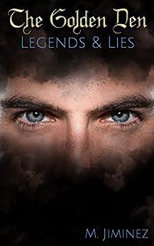 Legends & Lies (The Golden Den Book 1) by [Jiminez, M.]