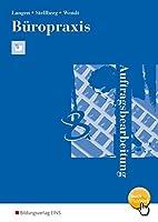 Bueropraxis - Auftragsbearbeitung. Arbeitsbuch: Handlungsorientiertes Unterrichtskonzept fuer den Unterricht im Fach Buerowirtschaft