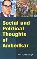 Social and Political Thoughts of Ambedkar