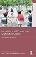 Minorities and Education in Multicultural Japan: An Interactive Perspective (Asia's Transformations)