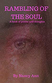 RAMBLING OF THE SOUL: A book of poems and thoughts by [Ann, Nancy]
