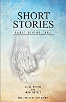 Short Stories About Giving Care