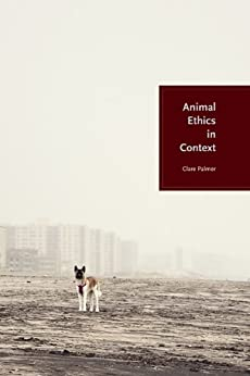 [Palmer, Clare]のAnimal Ethics in Context (English Edition)