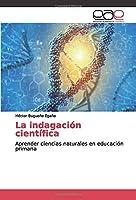 La indagación científica: Aprender ciencias naturales en educación primaria