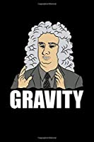 Gravity: 6x9 Science Journal & Notebook 5x5 Graph Paper Gift For A Physicist