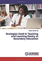 Strategies Used in Teaching and Learning Poetry at Secondary Education