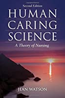 Human Caring Science: A Theory of Nursing (Watson, Nursing: Human Science and Human Care) by Jean Watson(2011-03-08)