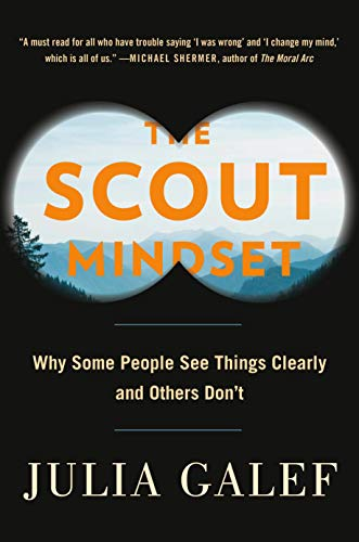 The Scout Mindset: Why Some People See Things Clearly and Others Don't (English Edition)