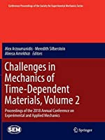 Challenges in Mechanics of Time-Dependent Materials, Volume 2: Proceedings of the 2018 Annual Conference on Experimental and Applied Mechanics (Conference Proceedings of the Society for Experimental Mechanics Series)