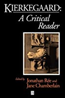 Kierkegaard: A Critical Reader (Blackwell Critical Reader)
