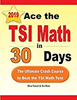 Ace the TSI Math in 30 Days: The Ultimate Crash Course to Beat the TSI Math Test