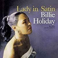 Lady in Satin by Billie Holiday (2013-09-11)