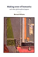 Making Sense of Humanity: And Other Philosophical Papers 1982-1993