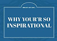 Why You're So Inspirational Fill in the Love Book Fill in the Blank Gift Journal: By filling in the blank this journal becomes personalized gift for your loved one