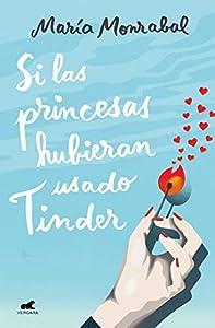 Si las princesas hubieran usado Tinder (Spanish Edition)