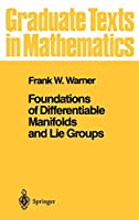 Foundations of Differentiable Manifolds and Lie Groups (Graduate Texts in Mathematics)