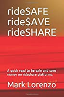rideSAFE ride$AVE rideSHARE: A quick read to be safe and save money on rideshare platforms.