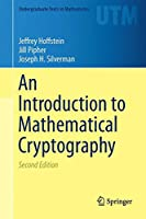 An Introduction to Mathematical Cryptography (Undergraduate Texts in Mathematics)