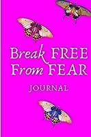 Break Free From Fear Journal