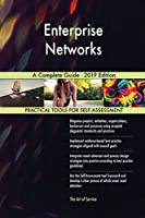 Enterprise Networks A Complete Guide - 2019 Edition