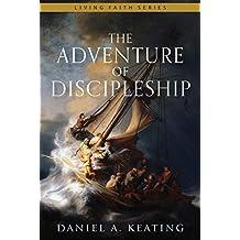 The Adventure of Discipleship (Living Faith Series)