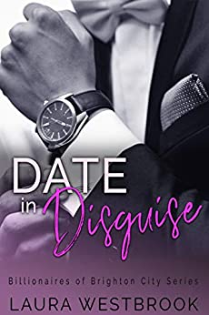 Date in Disguise: A Sweet Billionaire Romance (Billionaires of Brighton City Book 1) by [Westbrook, Laura]