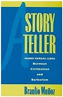 A Storyteller: Mario Vargas Llosa Between Civilization and Barbarism