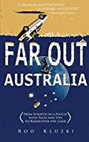 Far Out Australia: From Scratch in a Hatch with Tales and Tips to Rediscover the Land