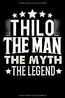 Notizbuch: Thilo The Man The Myth The Legend (120 gepunktete Seiten als u.a. Tagebuch, Reisetagebuch fuer Vater, Ehemann, Freund, Kumpe, Bruder, Onkel und mehr)
