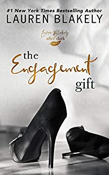 The Engagement Gift: An After Dark Standalone (The Gift Book 1) by [Blakely, Lauren]