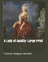 A Lady of Quality: Large Print