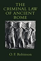 The Criminal Law of Ancient Rome by Olivia F. Robinson(2000-12-31)