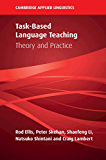 Task-Based Language Teaching: Theory and Practice (Cambridge Applied Linguistics) (English Edition)