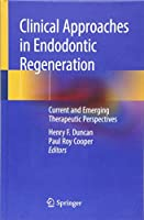 Clinical Approaches in Endodontic Regeneration: Current and Emerging Therapeutic Perspectives