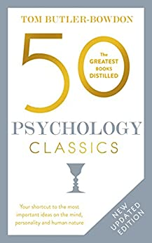 50 Psychology Classics: Who We Are, How We Think, What We Do (50 Classics) by [Butler-Bowdon, Tom]