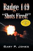 Badge 149: Shots Fired!