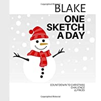 Blake: Personalized countdown to Christmas sketchbook with name: One sketch a day for 25 days challenge