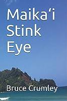 Maika'i Stink Eye