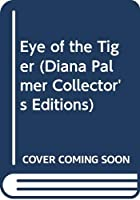 Eye of the Tiger (Diana Palmer Collector's Editions)