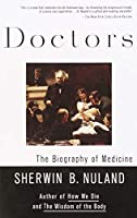Doctors: The Biography of Medicine by Sherwin B. Nuland(1995-01-15)