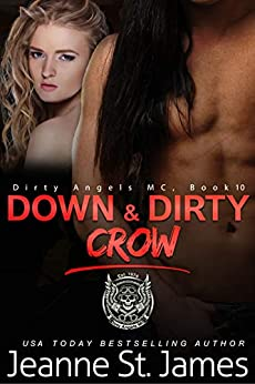 Down & Dirty: Crow (Dirty Angels MC Book 10) by [St. James, Jeanne]