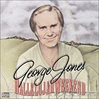 Hallelujah Weekend by George Jones