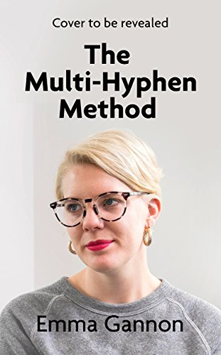 The Multi-Hyphen Method: Work less, create more, and design a career that works for you. (English Edition)